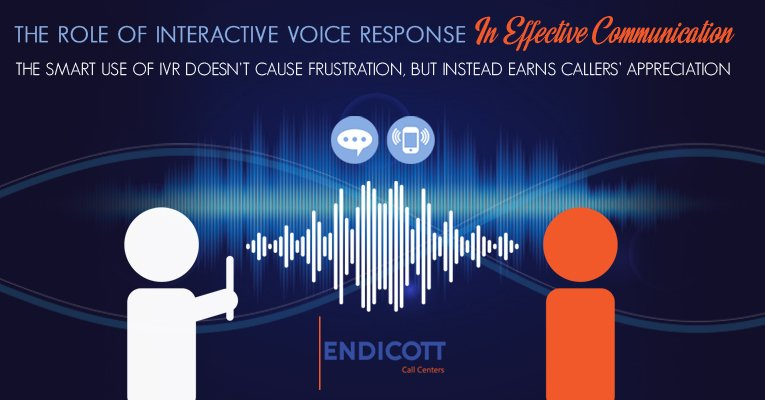 The role of interactive voice response in effective communication. The smart use of IVR doesn't cause frustration but instead earns callers appreciation.
