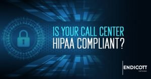 Is Your Call Center HIPAA Compliant?