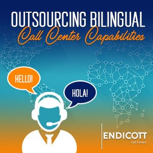 Outsourcing Bilingual Call Center Capabilities