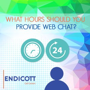 What hours should you provide web chat?