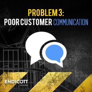 Problem 3: Poor Customer Communication