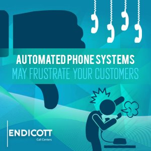 Automated Systems May Frustrate Your Customers