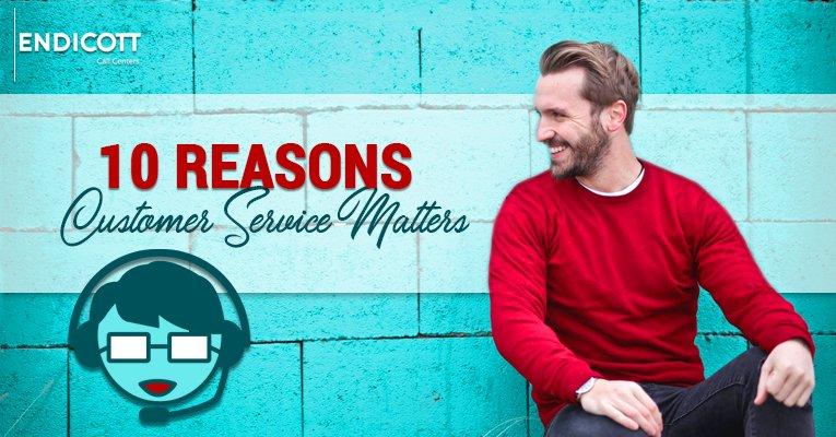 10 Reasons Customer Service Matters