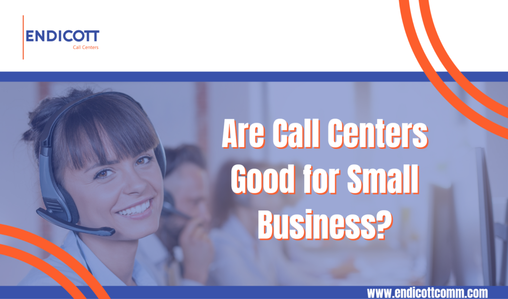 Are Call Centers Good for Small Businesses?
