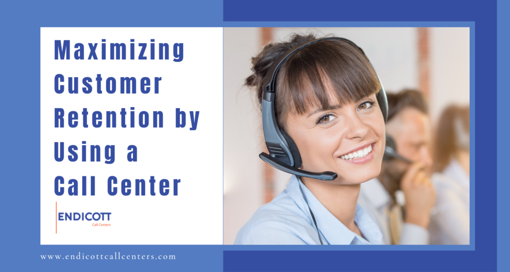 Maximize Customer Retention With a Call Center