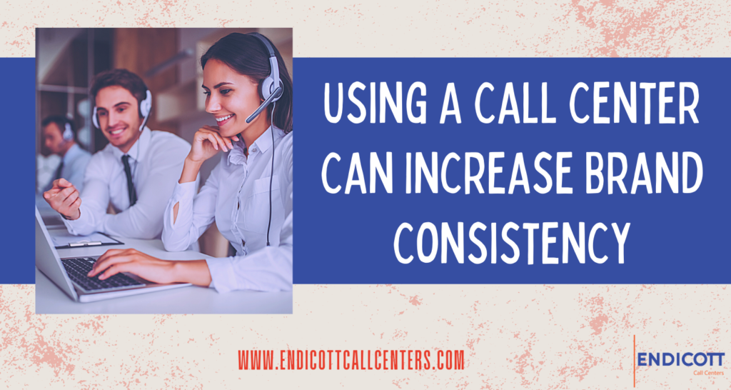 Call Center Can Increase Brand Consistency