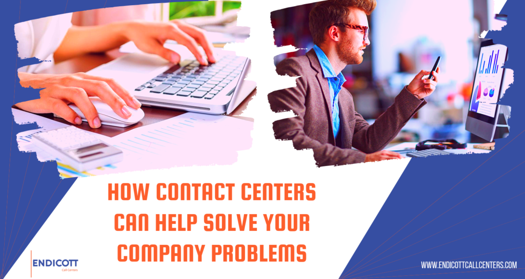 How a Contact Center Can Help Solve Your Company Problems