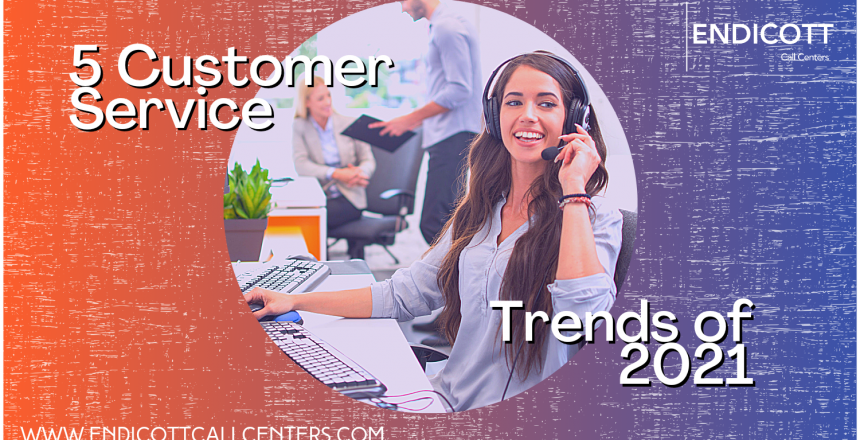 Customer Service Trends 2021