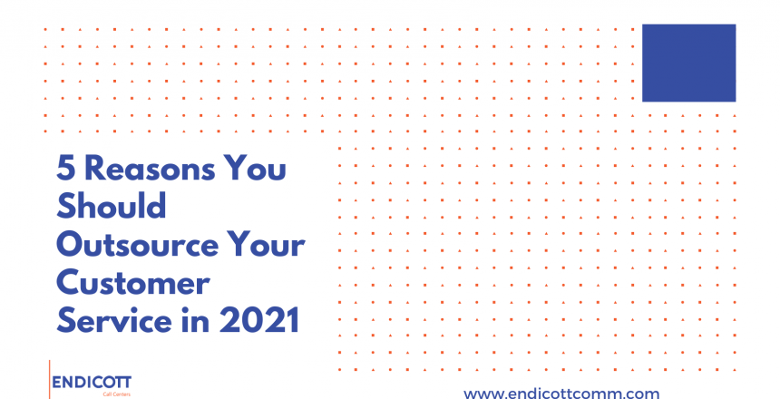 Outsource Your Customer Service in 2021