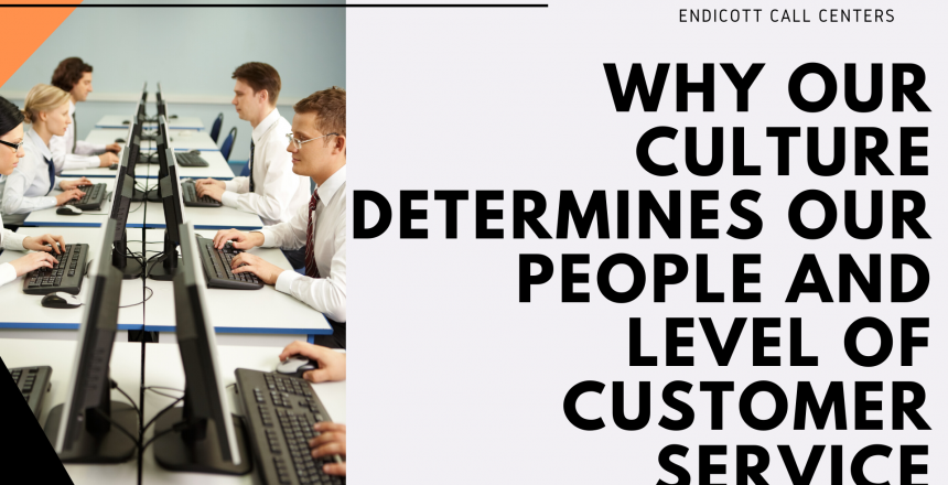 Why our Culture Determines Our People and Level of Customer Service